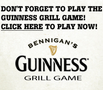 Don't Forget To Play The Guinness Grill Game! Click Here To Play Now!