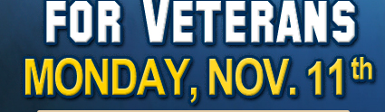 FREE LUNCH*  FOR VETERANS  MONDAY, NOV. 11th