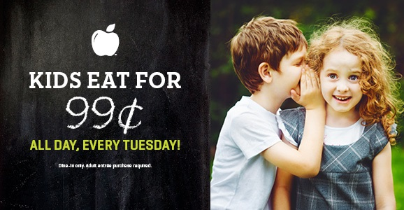 Kids Eat for $0.99 All Day Tuesday!